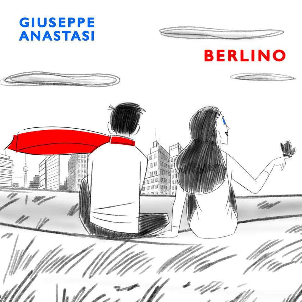 """Giuseppe Anastasi: in radio e in digitale """"Berlino"""", il primo singolo del nuovo disco di prossima uscita."""