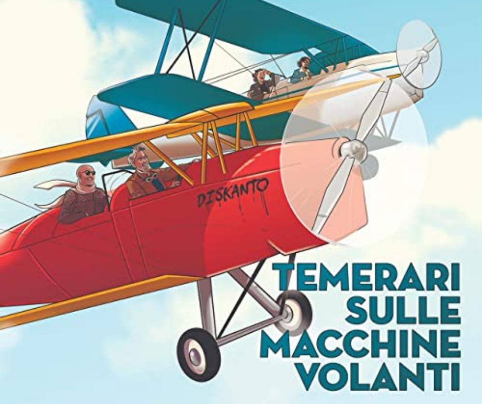Recensione: Diskanto – Temerari sulle macchine volanti