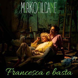 """Mirkoeilcane: il nuovo singolo è """"Francesca e basta""""."""