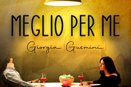 """""""Meglio per me"""" è il secondo singolo di Giorgia Gusmini"""